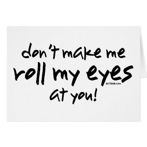 Roll My Eyes Greeting Card