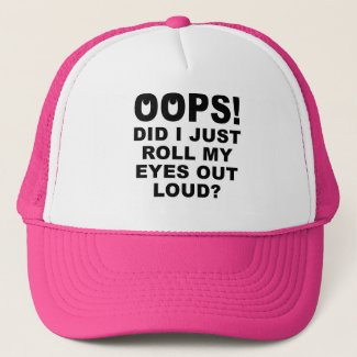 Roll My Eyes Out Loud Funny Button Badge Pin Trucker Hat