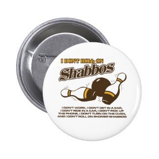 Roll on Shabbos Dude Pinback Button
