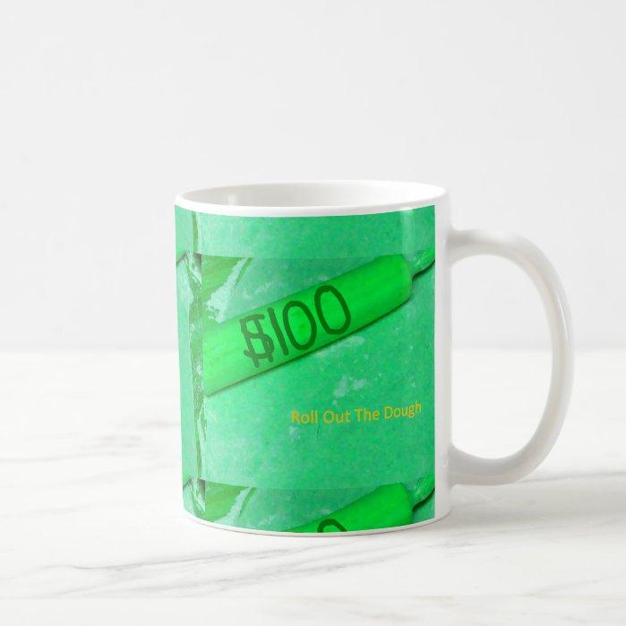 Roll Out The Dough Gag Gift Coffee Mug