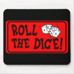 Roll The Dice Mouse Pad