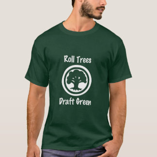 Roll Trees T-Shirt