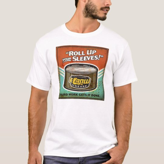 Roll Up Your Sleeves | Elbow Grease Tee