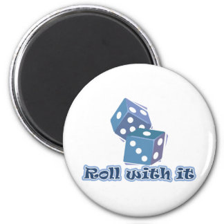 Roll with it - Dice Games 2 Inch Round Magnet