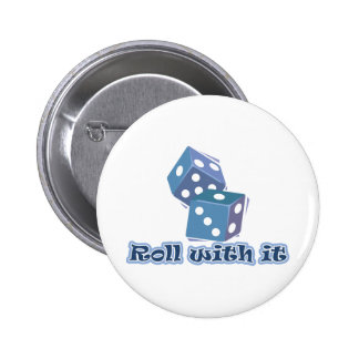 Roll with it - Dice Games Pinback Button