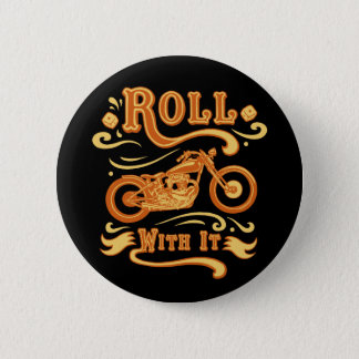 Roll With It Pinback Button