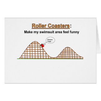 Roller Coasters Feel Funny Card