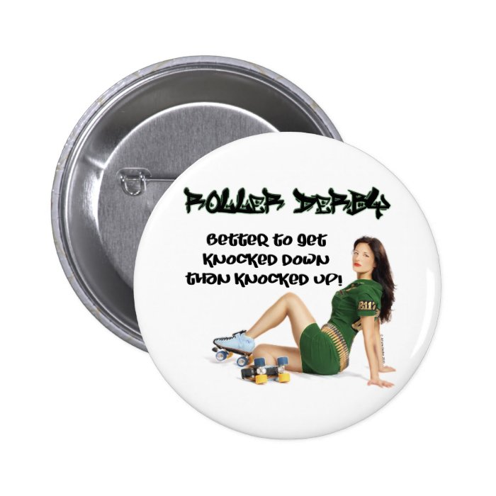 Roller Derby... Better To Get Knocked Down... Button