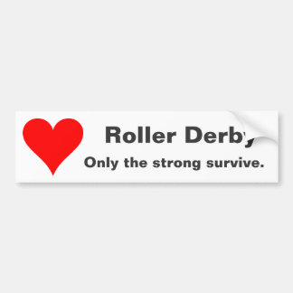ROLLER DERBY ONLY THE STRONG SURVIVE BUMPER STICKER