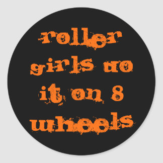roller girls do it on 8 wheels classic round sticker