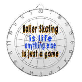 Roller Skating is life anything else is just a gam Dart Boards