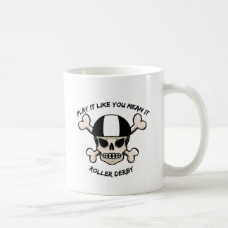 Rollerderby play it like you mean it classic white coffee mug