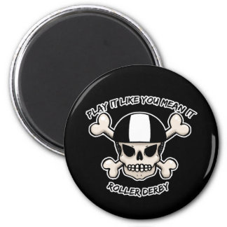 Rollerderby play it like you mean it 2 inch round magnet