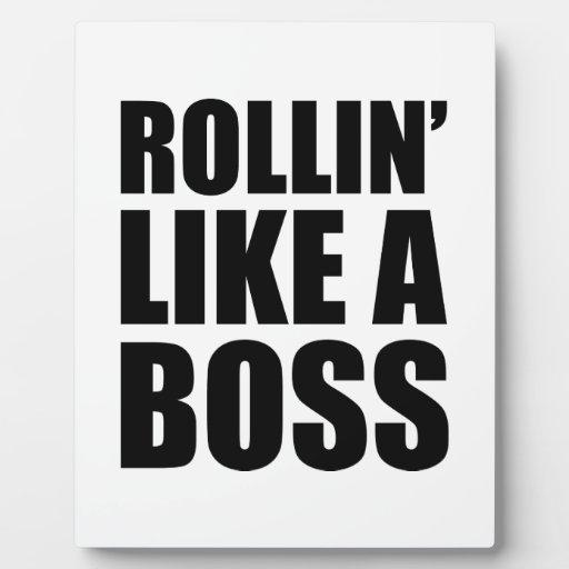 Rollin' como Boss Placas Con Fotos