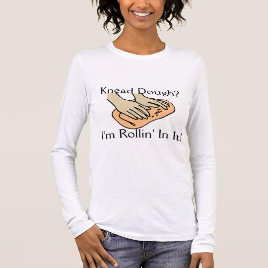 Rollin' Dough Long Sleeve T-Shirt