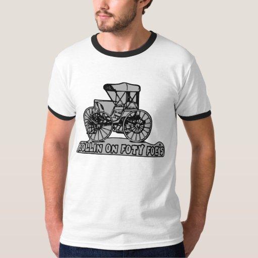 Rollin on Foty Foes T-Shirt