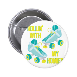 Rollin With Homies 2 Inch Round Button
