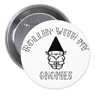 Rollin' With My Gnomies Pinback Button