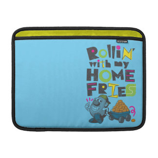 Rollin' with my Home Fries Sleeve For MacBook Air