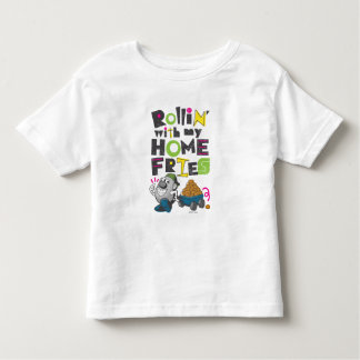 Rollin' with my Home Fries Toddler T-shirt
