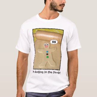 Rolling in the Dough Humorous Men's T shirt