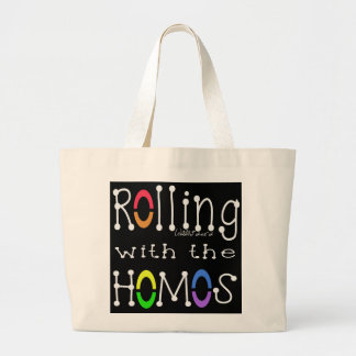 Rolling with the Homos - WH Large Tote Bag
