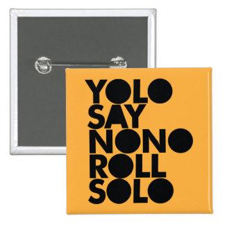 Rollo de YOLO llenado a solas Pin Cuadrado
