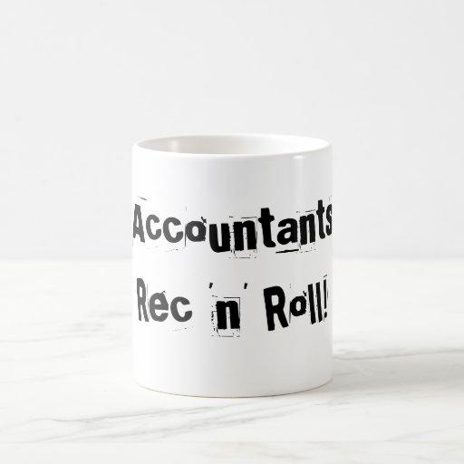 """¡Rollo del Rec """"n"""" de los contables! Taza Clásica"""