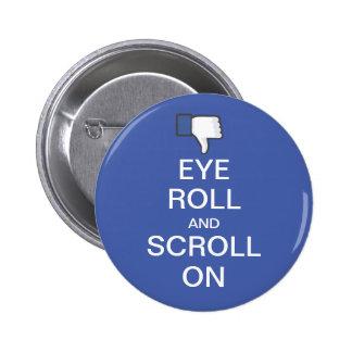 Rollo y voluta del ojo en Snarky Facebook Pin Redondo 5 Cm