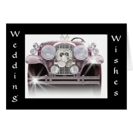 """ROLLS ROYCE WEDDING WISHES"" TO SPECIAL NEWLYWEDS CARD"