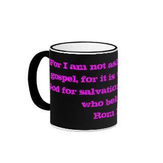 Rom 1:16  For I am not ashamed of the gospel... Ringer Coffee Mug