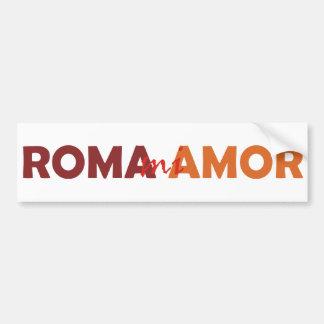 Roma Amor miserable Roma mi amor Rome my Love Pegatina Para Auto