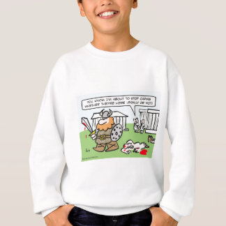 Roman doesn't care if barbarians are legal or not. sweatshirt