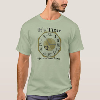 Roman Numeral Clock, It's Time , (optional line... T-Shirt