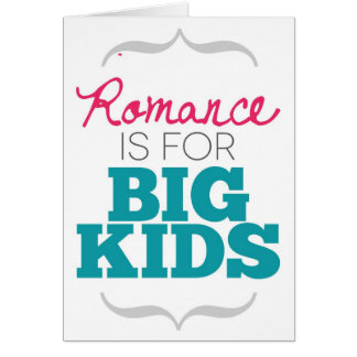 Romance is for Big Kids Greeting Card