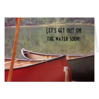 ROMANCE IS IN THE AIR-LET'S GO OUT CANOEING SOON CARD