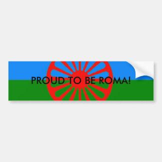 Romani flag, PROUD TO BE ROMA! Car Bumper Sticker