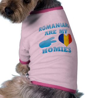 Romanians are my Homies Dog Clothes