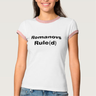 Romanovs Rule(d) T-Shirt