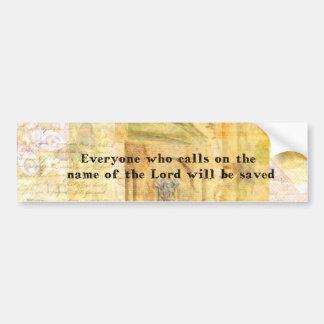 Romans 10:13 Inspirational Bible Verse art Bumper Sticker