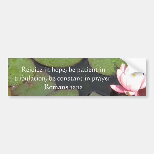 Romans 12:12 Bible Verse About Hope Bumper Stickers