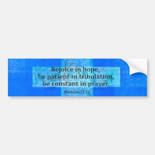 Romans 12:12 BIBLE VERSE about HOPE Bumper Sticker