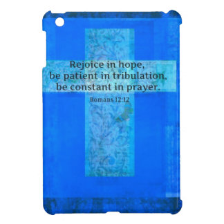 Romans 12 12 BIBLE VERSE about HOPE Case For The iPad Mini