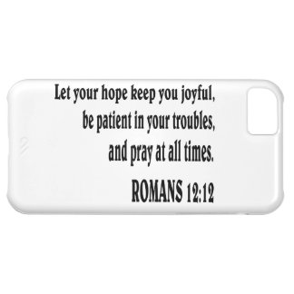 ROMANS 12:12 Bible verse. iPhone 5C Cover
