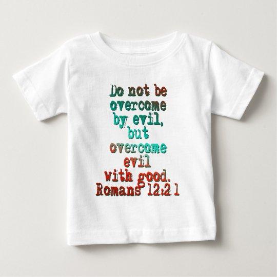Romans 12:21 baby T-Shirt