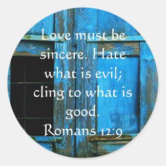 Romans 12:9   inspirational Bible verse Classic Round Sticker