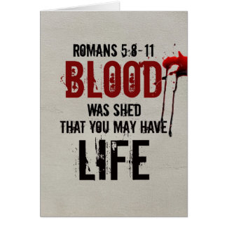 Romans 5 8-11 Blood was shed for you Card