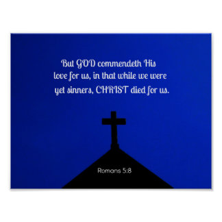 Romans 5:8 But God commendeth His love for us, in Poster