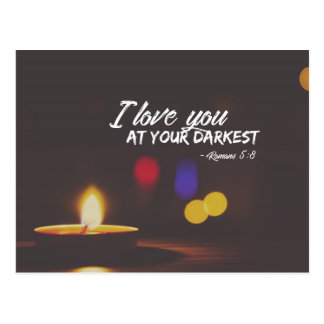 Romans 5:8 - Love at your darkest Postcard