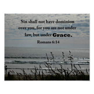 Romans 6:14 Sin shall not have dominion... Posters
